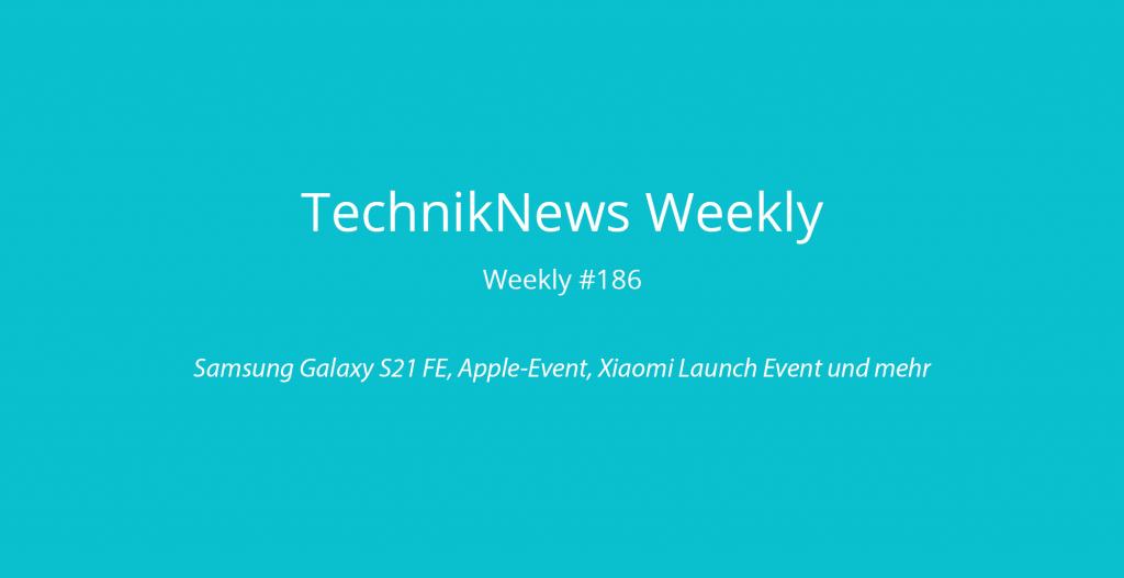 TechnikNews Weekly #186